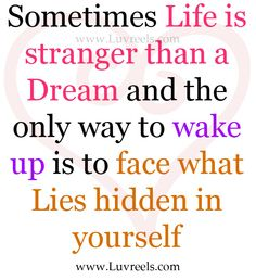 sometimes life is stranger than a dream