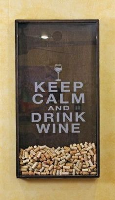 Keep Calm & Drink Wine - Cork Holder. I've already got a head start on my cork collection!