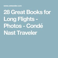 28 Great Books for Long Flights - Photos - Condé Nast Traveler