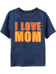 """I Love Mom"" Tees for Baby 