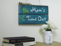 Mom's Time Out-Wall Sign-Rustic Wall Decor- Cute Room Decor- Cool Gift For Mom
