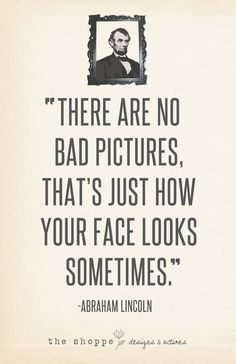 There are no bad pictures. That's just how your face looks sometimes. {yikes}