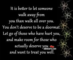 how to treat those you love | ... those who actually deserve you and want to treat you well. | Lovely