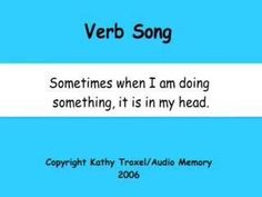 Verb Song 1:56 action verbs, helping verbs, thinking verbs, relating verbs, linking verbs.