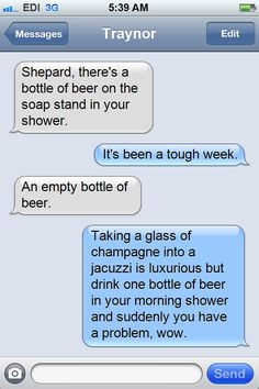 From Normandytexts tumblr. To be fair, a cold beer and a hot shower are a match made in heaven.