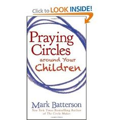 Praying Circles around Your Children--A MUST read for parents. $1.99 for Kindle/$2.99 paperback on Amazon. 100 pages that can change your family's life.