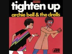 """Archie Bell & The Drells, 1968 - """"Tighten Up"""" - those lyrics about as heavy as they get - love that bass line!!!!"""