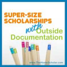 Super-Size college scholarships for your homeschool student with outside documentation such as SAT Subject Tests, AP Tests, Dual Enrollment, CLEP Exams, and more!
