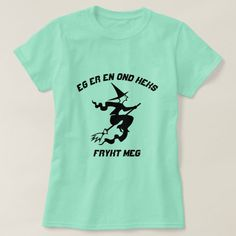 A witch with text I am a evil witch fear me T-Shirt #witch #evilwitch #iamawitchfearme #witchonabroom #flyingwitch #TShirt Types Of T Shirts, T Shirts With Sayings, Cool T Shirts, Norwegian Words, Foreign Words, Evil Witch, Word Sentences, Graphic Shirts, My T Shirt