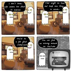 web comic Fat people make fat ghosts Dreams And Nightmares, Sarcastic Humor, Ghosts, Fat, Exercise, Comics, Funny, People, Movie Posters