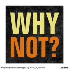 Why Not Possibilities Inspirational Gray