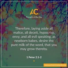 As natural people it is so easy for us to dwell on thoughts about what we think is right, judgments based only on what we see and hear, but when we cleanse all that out, God's Word can be implanted in a pure heart and carried out just as He intends – into growth! #ActiveChristianity