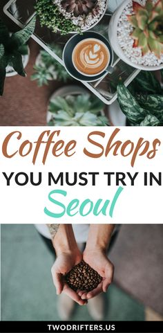 Seoul, South Korea is filled with great, delicious cafes. Need a caffeine fix? A local expert share 8 must-visit coffee shops in Seoul that you can't miss.