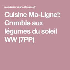 Cuisine Ma-Ligne!: Crumble aux légumes du soleil WW (7PP)