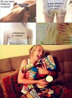 Haha I'd like to live a little plus some people naturally just have it and eat everything so enjoy food and love your body