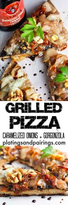 Grilled Pizza with Caramelized Onions and Gorgonzola http://www.platingsandpairings.com