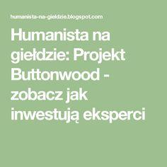 Humanista na giełdzie: Projekt Buttonwood - zobacz jak inwestują eksperci
