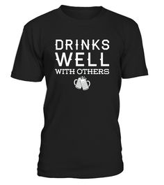 Drinks Well With Others  #gift #idea #shirt #image #TeeshirtAlcool #humouralcool