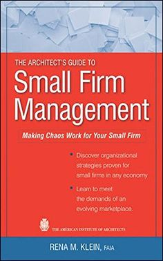 Buy The Architect's Guide to Small Firm Management: Making Chaos Work for Your Small Firm by Rena M. Klein and Read this Book on Kobo's Free Apps. Discover Kobo's Vast Collection of Ebooks and Audiobooks Today - Over 4 Million Titles! Success Meaning, Management Books, Faia, Future Trends, Business Money, Book Nooks, Book Of Life, Design Firms, Case Study