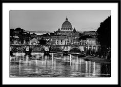 $150. Black and white photo of St. Peter's Basilica at Dusk. Photographed from a bridge over the Tiber River, Rome, Italy