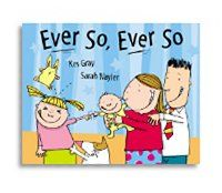Little Parachutes Book Review of Ever So Ever So by Kes Gray. For older sisters and a new baby arriving home.