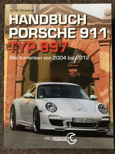 German language version of my Porsche 997 Essential Companion. Awesome cover choice by HEEL Verlag. Porsche 911, German Language, Heel, Reading, Awesome, Cover, Books, Libros, Paragraph