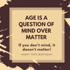 Love this funny 70th Birthday quote! Perfect birthday wish ...
