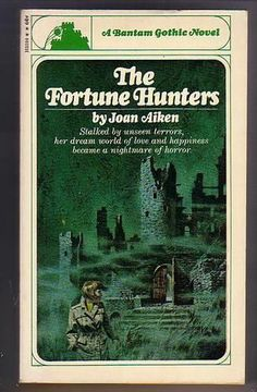 Aiken, Joan THE FORTUNE HUNTERS (1966) Now about to be published in the UK for the first time...