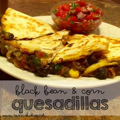 Easy 30-Minute Black Bean & Corn Quesadillas #MeatlessMonday