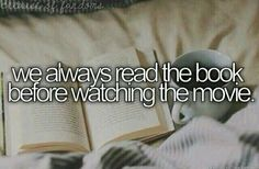 We always read the book before watching the movie.