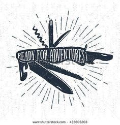 """Hand drawn label with textured swiss knife vector illustration and """"Ready for adventures"""" lettering."""