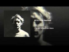 All Is Now Harmed - Ben Howard.12/14/15. Been listening to Ben Howard for basically the last 24hrs. Obsessed with this song right now!