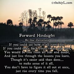 If you could see how it all turns out, If you could trace back every twist and turn, You would be free from all fear and doubt, And just live through the lessons you learn. Though it's easier said than done... to make sense of it all. You don't have to figure it all out at once, just rise every time you fall.