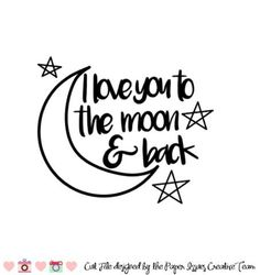 Love You To The Moon And Back-Free Cut File