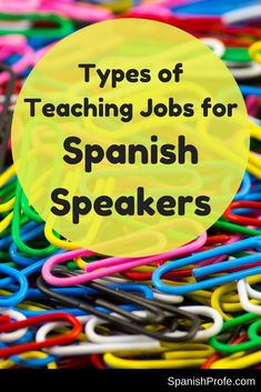 New Spanish teacher? Bilingual and enrolled in a teacher education certificate program? Learn about the types of teaching jobs available for Spanish speakers. -- Native and non-native.