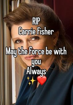 """""""RIP Carrie Fisher  May the force be with you Always  ✨❤"""""""
