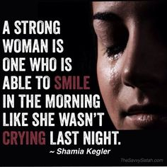 "quotes about strong women | Savvy Quote: ""A Strong Woman is One Who is Able to Smile...The Savvy ..."