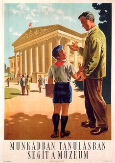 Hungarian communist poster from the era of socialist realism. Pin Up Posters, Poster Ads, Cool Posters, Vintage Travel, Vintage Ads, Vintage Posters, Retro Posters, Heroic Age, Communist Propaganda