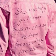 Stop teaching boys that you pick on people you like!!!