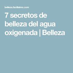 7 secretos de belleza del agua oxigenada   Belleza