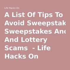 A List Of Tips To Avoid Sweepstakes And Lottery Scams  - Life Hacks On