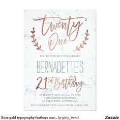 Rose gold typography feathers marble 21st Birthday Card Rose gold typography marble 21st Birthday A modern 21st Birthday party invitation with this modern, simple, elegant and chic faux rose gold brush hand lettering typography on a white modern marble background. Perfect for simple, elegant and modern grad party. If you need any text changed and customized don't hesitate in contacting me!