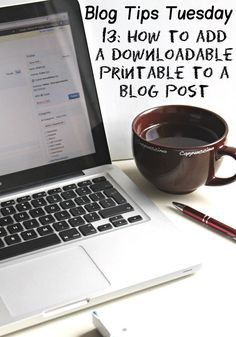 Blog Tips: How to add a downloadable printable to a blog post