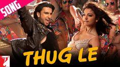 Thug Le - Song   Ladies vs Ricky Bahl   Ranveer Singh   Anushka Sharma