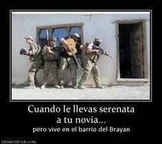 Cuando+le+llevas+serenata+a+tu+novia...+pero+vive+en+el+barrio+del+Brayan