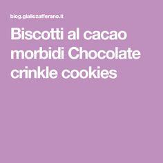 Biscotti al cacao morbidi Chocolate crinkle cookies