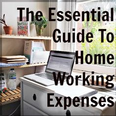 The Essential Guide To Home Working Expenses (UK)