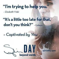 Captivated By You - Sylvia Day Sylvia Day Crossfire Series, Favorite Book Quotes, Get Reading, Beyond Words, Book Boyfriends, I Love Books, Read Books, Day Book, Book Of Life