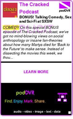 #COMEDY #PODCAST  The Cracked Podcast    BONUS! Talking Comedy, Sex and Sci-Fi at SXSW    LISTEN...  http://podDVR.COM/?c=c06257ca-0164-96cf-6b8f-3b9bfaac4ba6