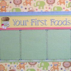 "Hey Carson's Mom..get some pics so I can do this page! ""Your first foods"" scrapbook layout"